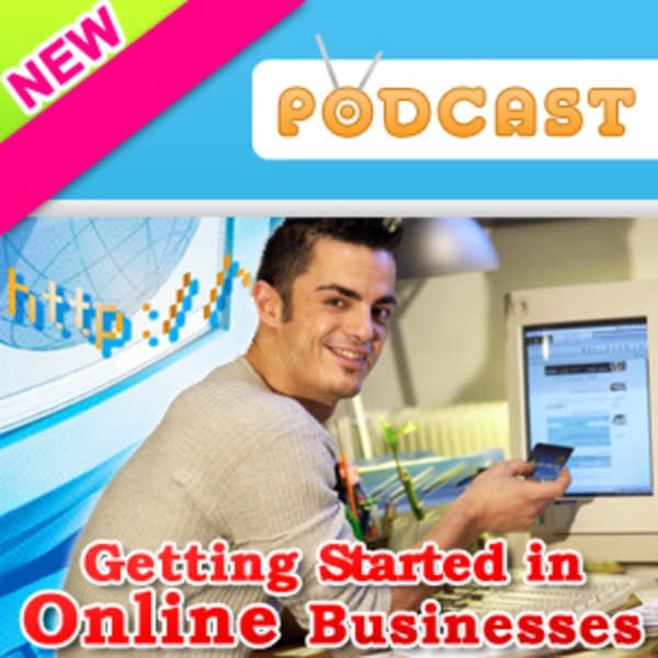 Getting Started In Online Businesses
