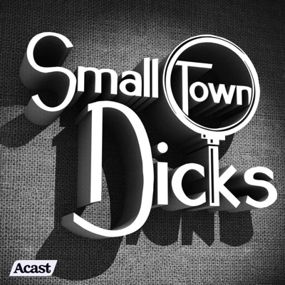Small Town Dicks:Small Town Dicks Podcast