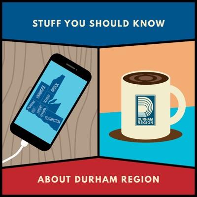 Stuff you should know about Durham Region