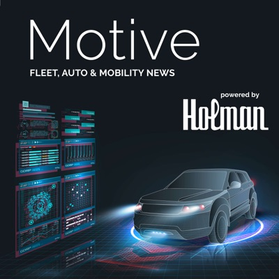 MOTIVE powered by Holman: an auto, fleet & mobility podcast