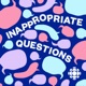 Inappropriate Questions