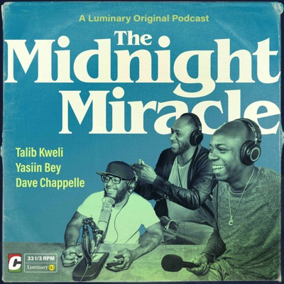 The Midnight Miracle:Talib Kweli, yasiin bey, and Dave Chappelle