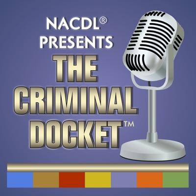 The Criminal Docket:National Association of Criminal Defense Lawyers