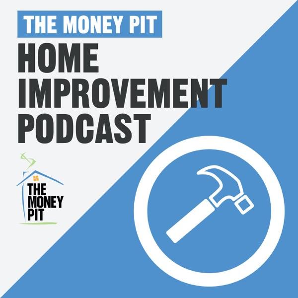 The Money Pit Home Improvement Podcast Artwork