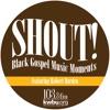 Shout! Black Gospel Music Moments
