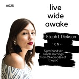 25. Steph: on 5 profound yet simple learnings from 24 episodes of the pod