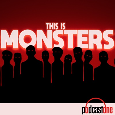 This Is Monsters:PodcastOne
