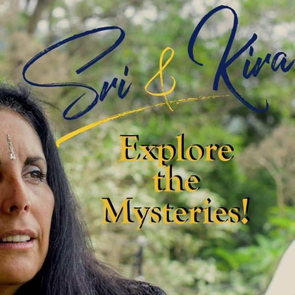 Sri and Kira Explore the Mysteries