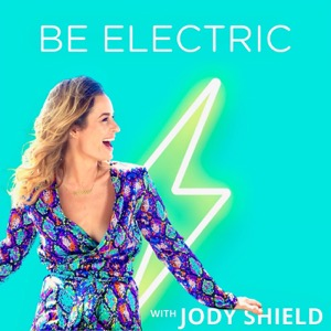 Be Electric with Jody Shield