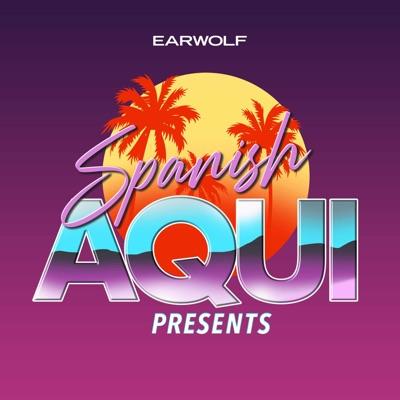 Spanish Aquí Presents:Earwolf & Spanish Aquí Presents