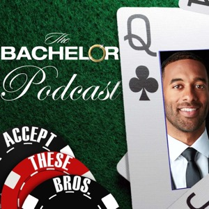 The Bachelor Podcast: Accept These Bros.