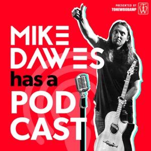 Mike Dawes Has A Podcast