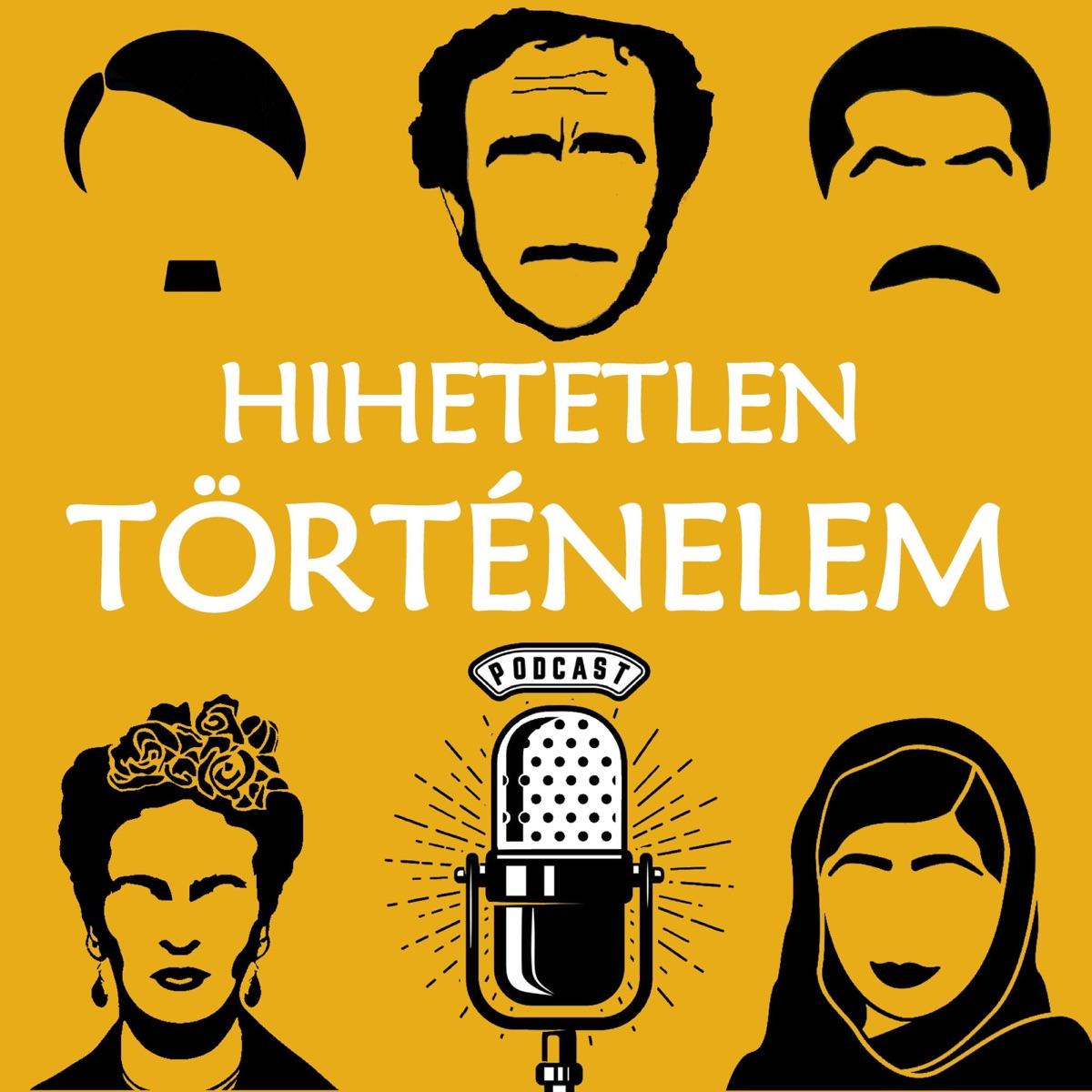 Hihetetlen Történelem Podcast