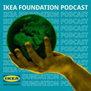 The IKEA Foundation Podcast