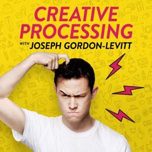 Creative Processing with Joseph Gordon-Levitt
