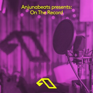 Anjuna presents: On The Record