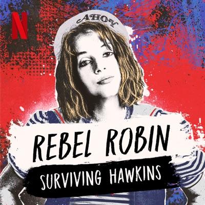 Rebel Robin: Surviving Hawkins:Netflix