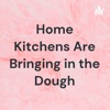 Home Kitchens Are Bringing in the Dough artwork