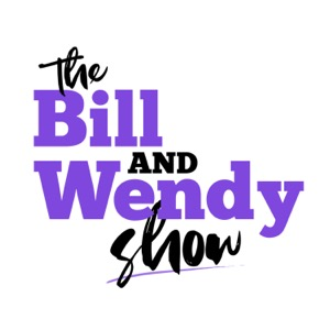 The Bill and Wendy Show