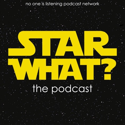 STAR WHAT? the podcast