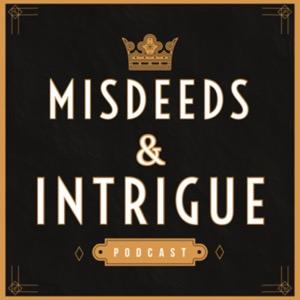 Misdeeds & Intrigue: Scandals, Royals & Crimes