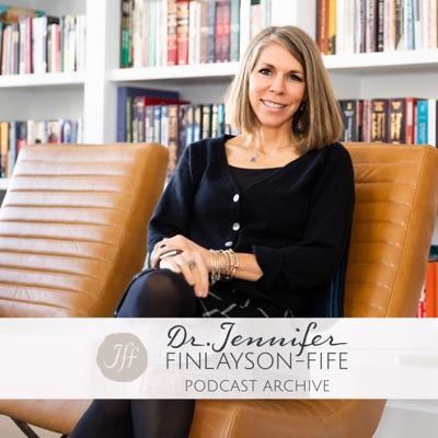 Dr. Finlayson-Fife's Podcast Archive:Dr. Jennifer Finlayson-Fife