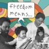 Freedom Means... artwork