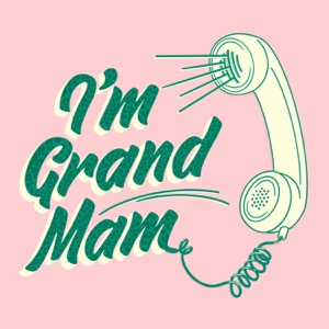 I'm Grand Mam