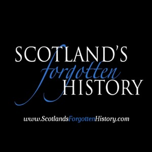 Scotland's Forgotten History Podcast