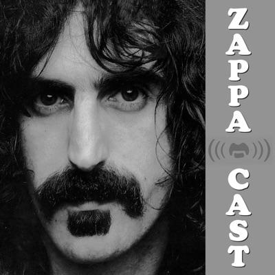 ZappaCast:The Official Frank Zappa Podcast