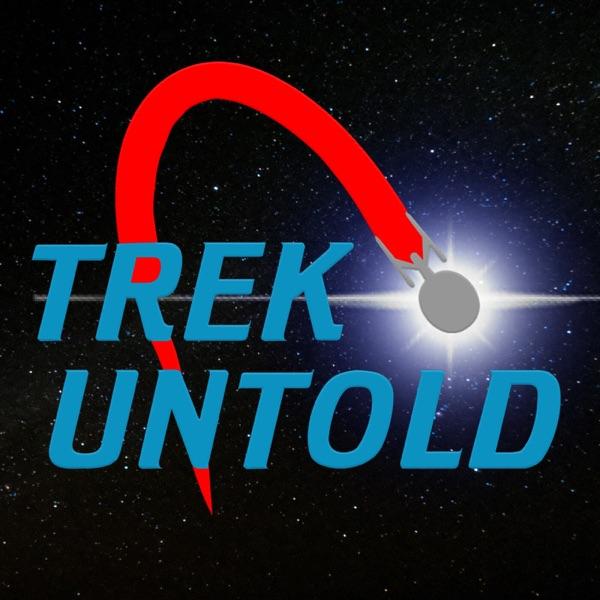 Trek Untold: The Star Trek Podcast That Goes Beyond The Stars! Artwork