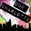 Our Charlotte Podcast