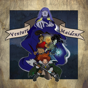Venture Maidens | A Dungeons and Dragons Podcast