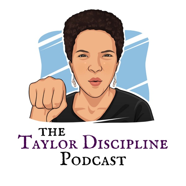 The Taylor Discipline Podcast
