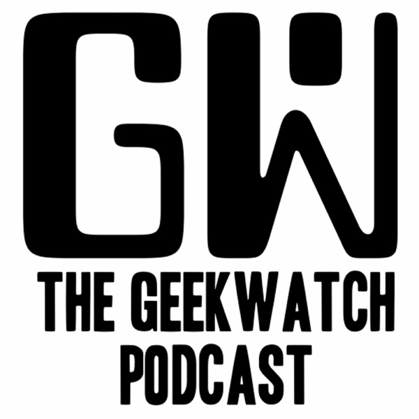 The Geek Watch Podcast
