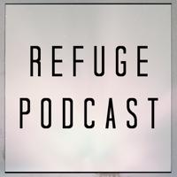Refuge Podcast podcast