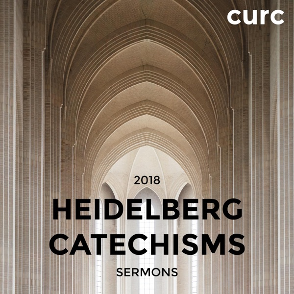 Catechism Sermons 2018 – Covenant United Reformed Church