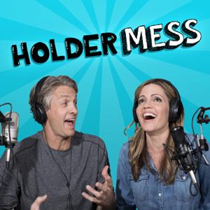HolderMess: the Holderness Family Podcast