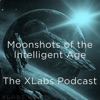 Moonshots of the Intelligent Age: The Xlabs Podcast artwork