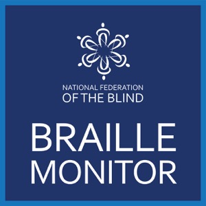 Braille Monitor Podcast Episodes