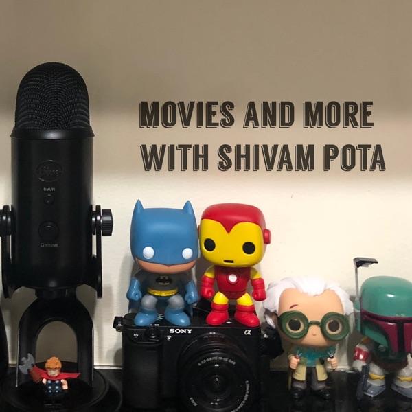 Movies and More With Shivam Pota