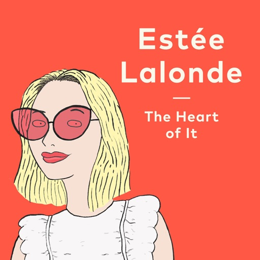 Cover image of The Heart of It with Estée Lalonde