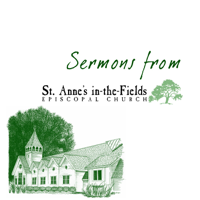 Sermons from St. Anne's in-the-Fields podcast