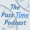 The Pass Time Podcast