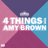 4 Things with Amy Brown - iHeartRadio