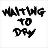 Image of Waiting To Dry podcast
