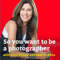 So You Want to be a Photographer Podcast - How to transform your skills and build a profitable photography business