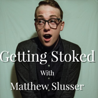 Getting Stoked podcast