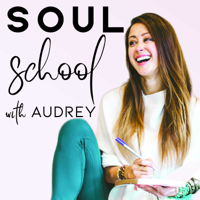 SOUL SCHOOL with Audrey podcast