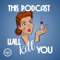 This Podcast Will Kill You